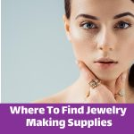 Where To Find Jewelry Making Supplies