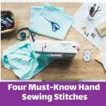 Four Must-Know Hand Sewing Stitches