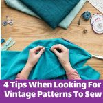 4 Tips When Looking For Vintage Patterns To Sew